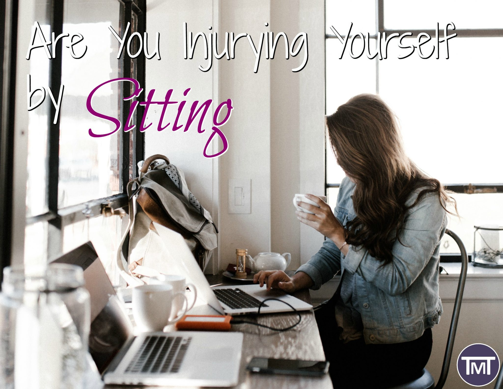 are you injuring yourself by sitting feature