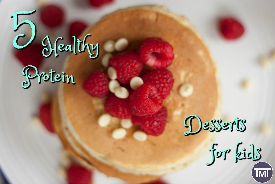 5 healthy protein desserts especially for kids , to make sure they are healthy, happy and getting proper nutrition. Guest Post by Adam